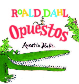 ROAD DAHL: OPUESTOS